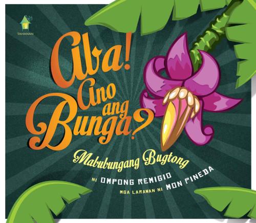 Aba! Ano ang Bunga by Ompong Remigio
