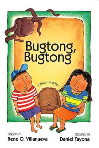 Bugtong bugtong Compiled by Rene Villanueva