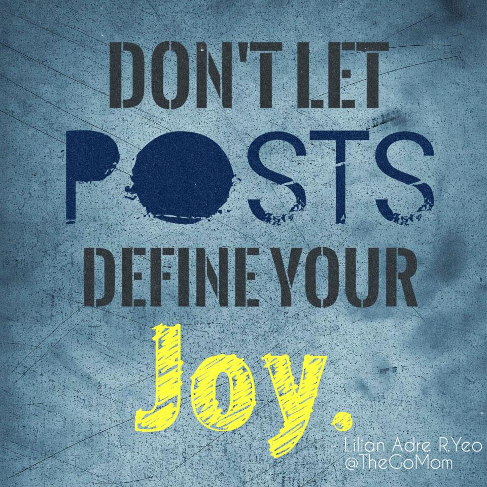 Don't let posts define your joy