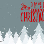 3 Days to Go Before CHRISTmas 2015!
